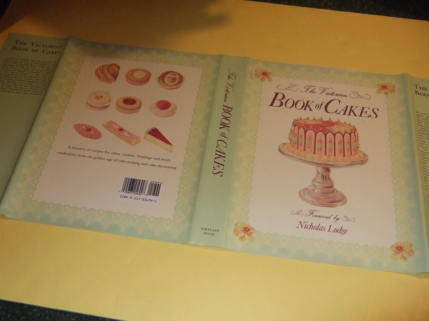 Image for The Victorian Book of Cakes: Recipes, Techniques and Decorations from the Golden Age of Cake Making, Foreword By Nicholas Lodge of the House of Sugarcraft ( Cookbook / Cook Book / Baking )