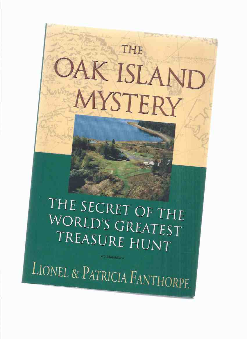 Image for The Oak Island Mystery:  The Secret of the World's Greatest Treasure Hunt -by lionel and Patricia Fanthorpe (aka The Money Pit )