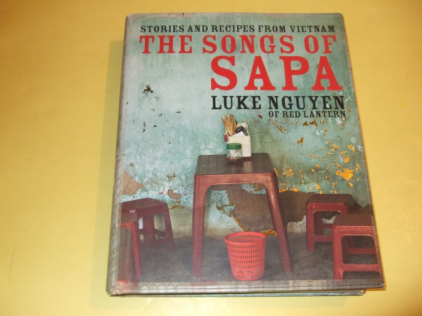 Image for Stories and Recipes from Vietnam: Songs of Sapa, Luke Nguyen of Red Lantern ( Cookbook / Cook Book / Vietnamese Cooking / Cookery )(inc; regional recipes, glossary; etc)