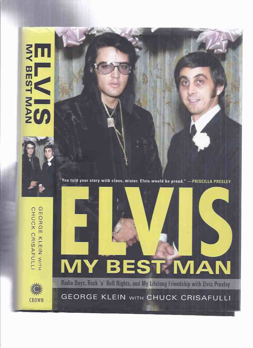 Image for ELVIS:  My Best Man -a Memoir: Radio Days, Rock 'n Roll Nights, and My Lifelong Friendship with Elvis Presley -by George Klein