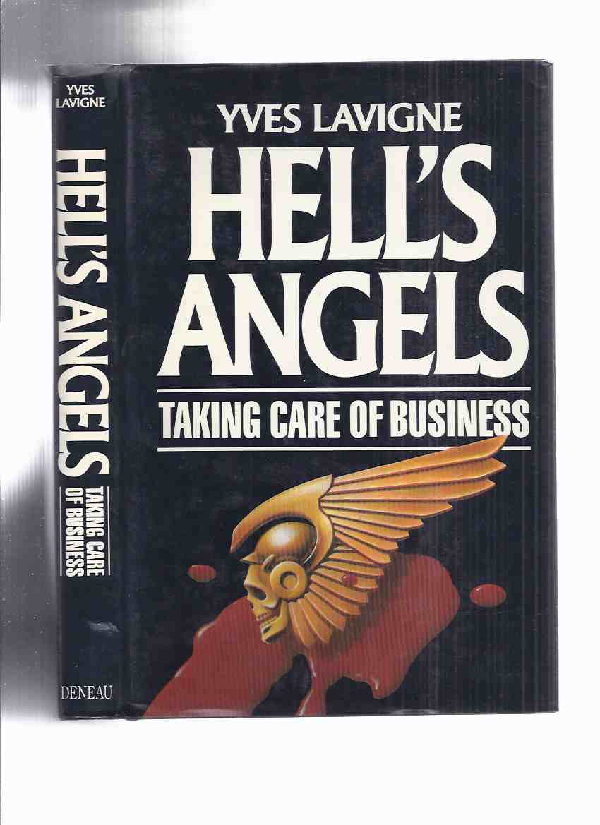 Image for Hell's Angels:  Taking Care of Business  ---by Yves Lavigne ( Hells Angels Motorcycle Club / Gang / Organized crime )
