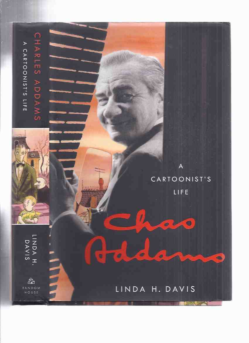Image for A Cartoonist's Life:  Chas. Addams -by Linda H Davis ( Addams Family related)( Biography )( Charles Addams - Cartoons / The New Yorker )