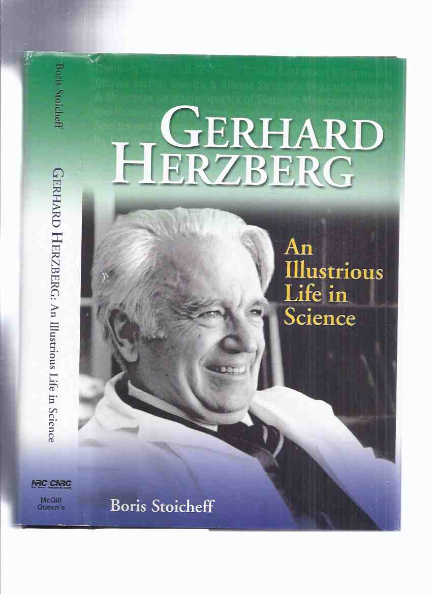 Image for Gerhard Herzberg:  An Illustrious Life in Science -by Boris Stoicheff -a Signed Copy ( Spectrum Analysis / Molecular Spectroscopy / Physicist / Scientist -Biography )