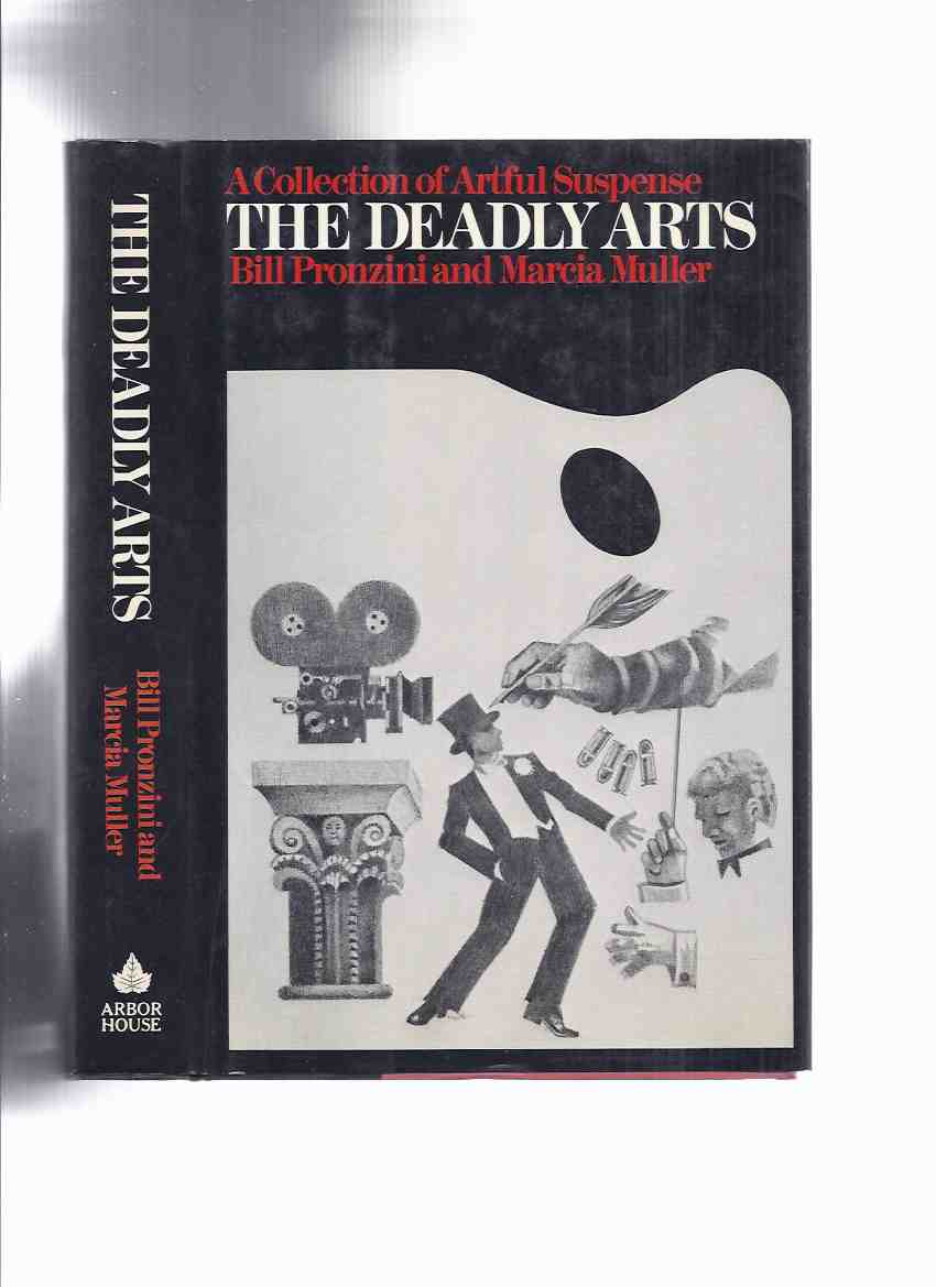 Image for The Deadly Arts: A Collection of Artful Suspense (inc. Mr. Steinway; As drink the dead; Horn man; The lady & dragon; The adventure of hanging acrobat; The leopard man's story; Death at burlesque; The waxwork; The dancing detective, etc)