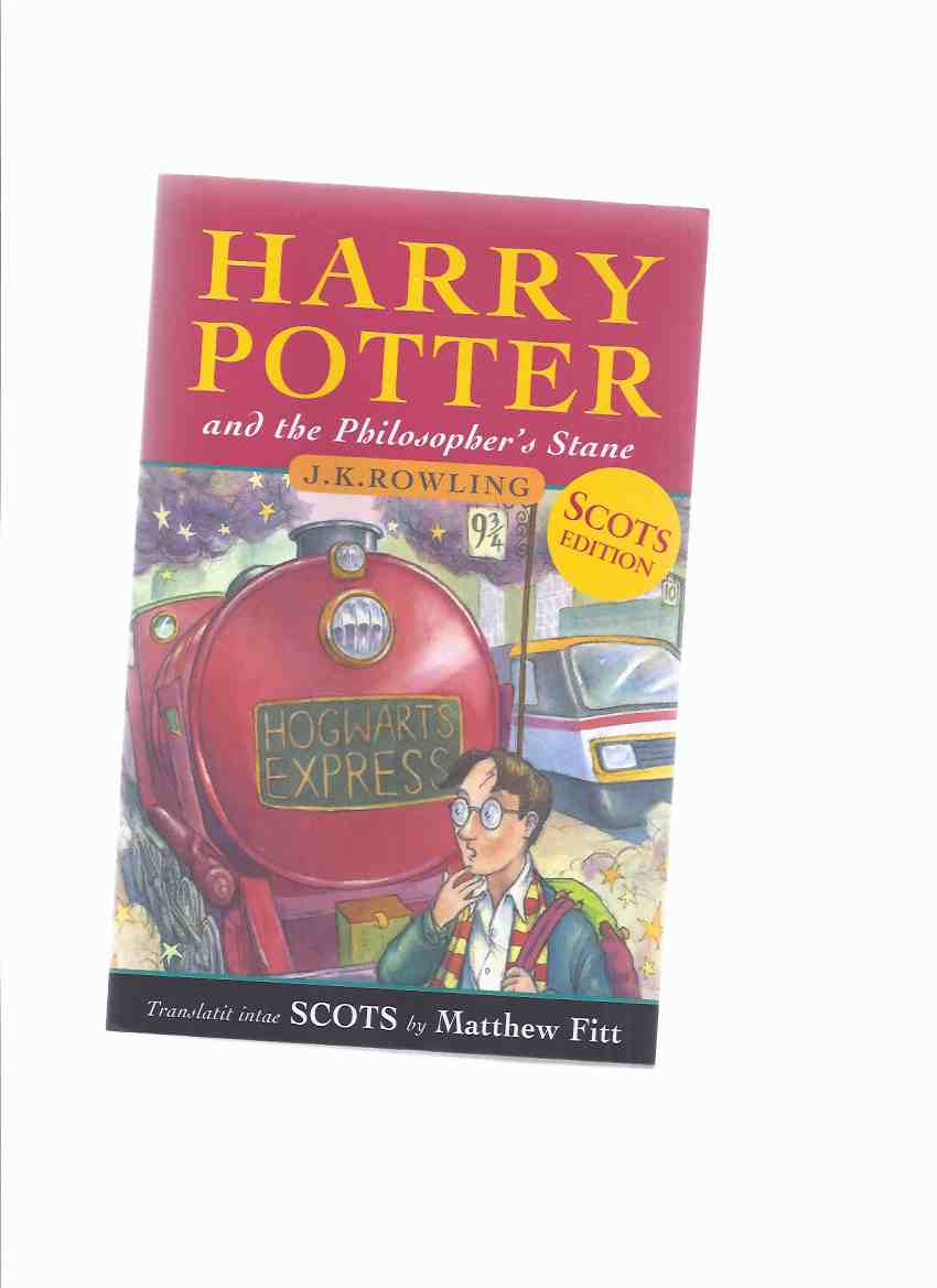 Image for Harry Potter and the Philosopher's Stone --book 1 of the Series -by J K Rowling - Translaitit intae Scots by Matthew Fitt (  Book 1 / Volume One of the series )( aka: Sorcerer's Stone ) ( Scottish )