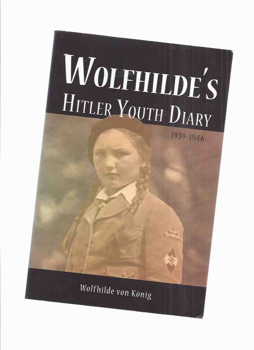 Image for Wolfhilde's Hitler Youth Diary -by Wolfhilde Von Konig