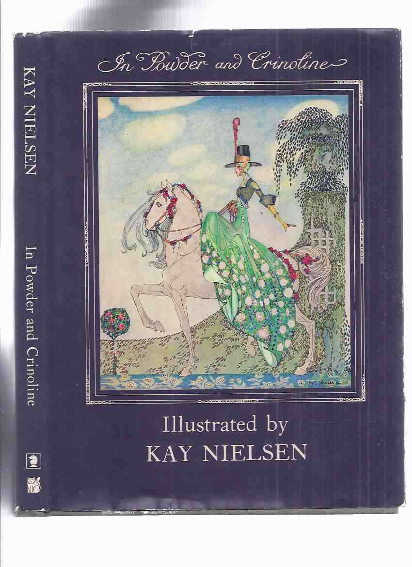 Image for In Powder and Crinoline:  Old Fairy Tales, Illustrated By Kay Nielsen (includes:  The twelve Dancing Princesses; Rosanie, or The Inconstant Prince; Minon-Minette; The Man Who Never Laughed; Felicia, or The Pot of Pinks; The Czarina's Violet )