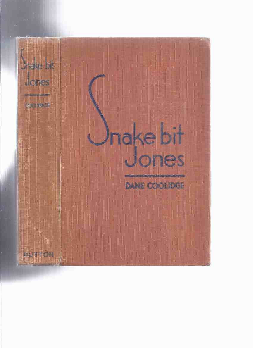 Image for Snake Bit Jones -by Dane Coolidge