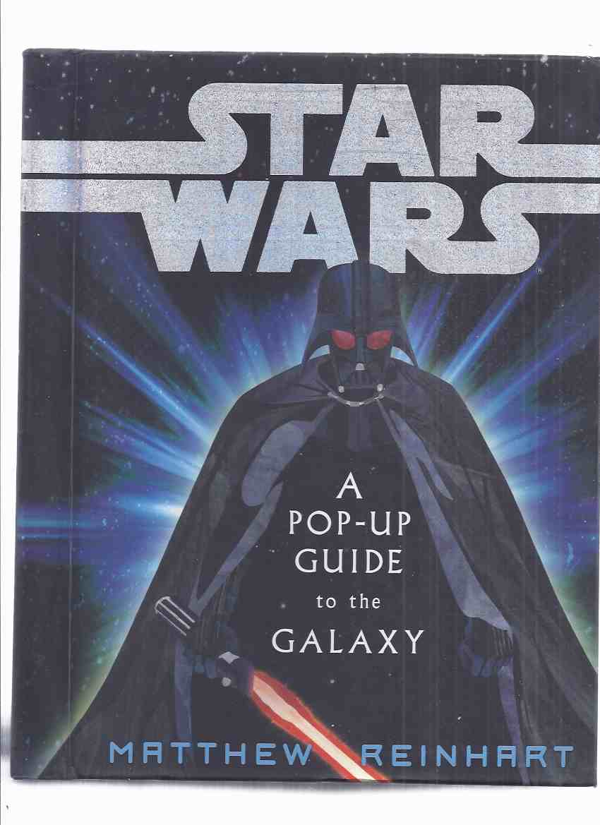 Image for STAR WARS: A Pop-Up Guide to the Galaxy ( Popups Include: Darth Vader, a Rancor; Imperial Walker on Hoth; Millennium Falcon; Mos Eisley; R2-D2 & C-3PO; Luke Skywalker and DV with Light Sabres that actually light up; Plus more)