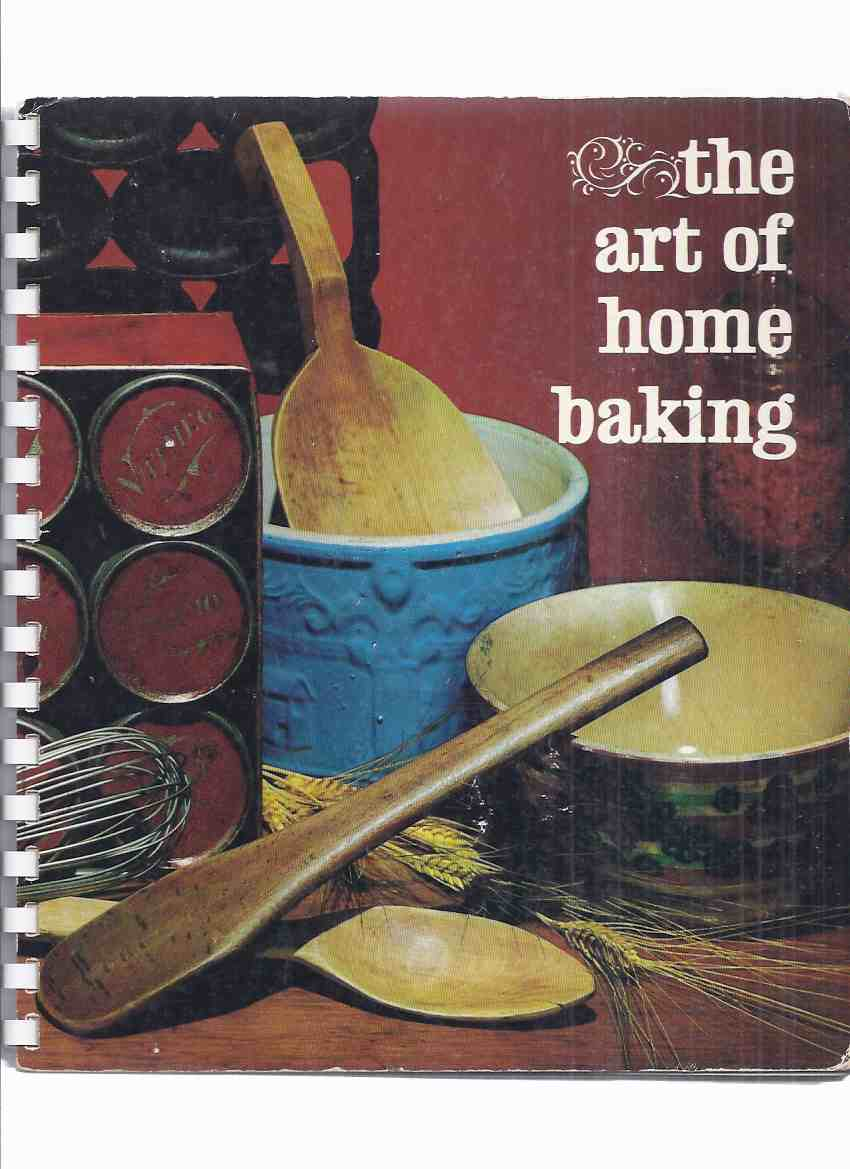 Image for The Art of Home Baking: Maple Leaf Mills Limited, Millers of Monarch Soft Wheat Flour  ( Cookbook / Cook Book / Cooking / Recipes )