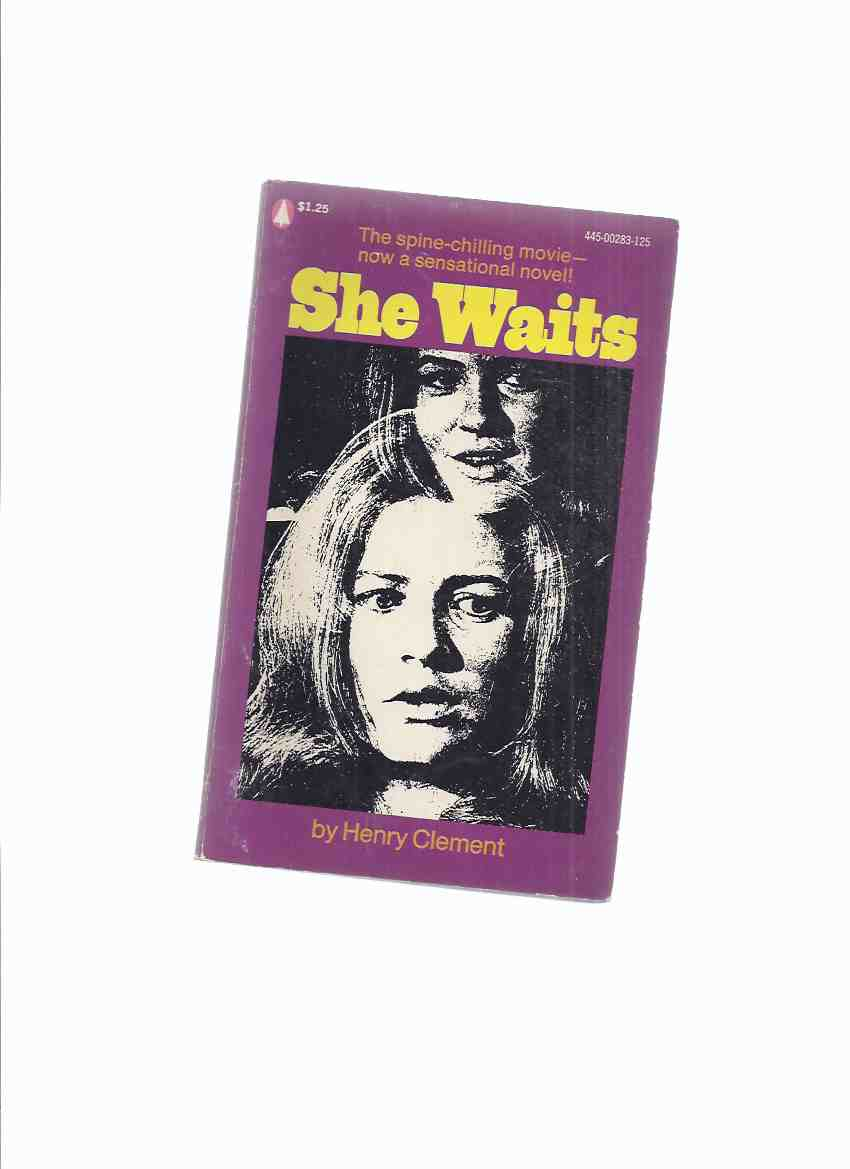 Image for She Waits -by Henry Clement ( TV Movie Tie-In Edition with Patty Duke / Also David McCallum, Lew Ayres, and Dorothy McGuire )(a tale of possession and revenge from beyond the grave )