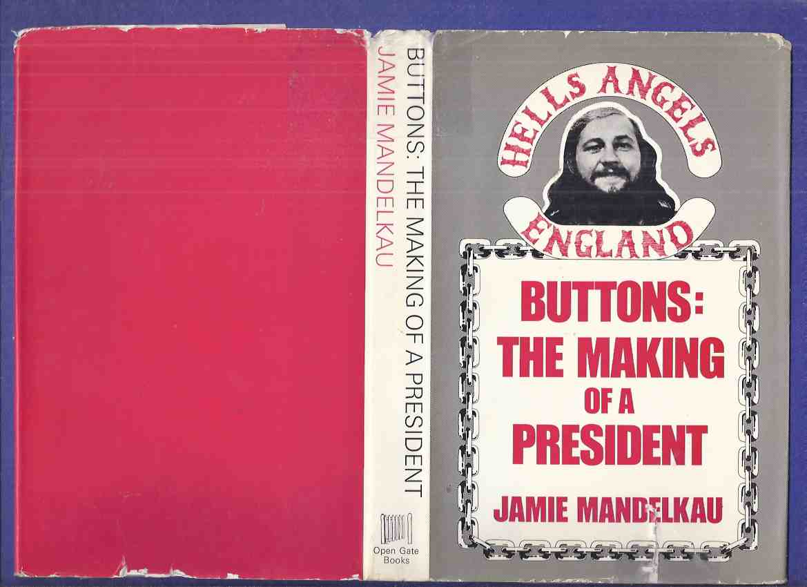 Image for Buttons: The Making of a President: Hell's Angels England ( Hells Angels Motorcycle Club )( Hardcover Edition )