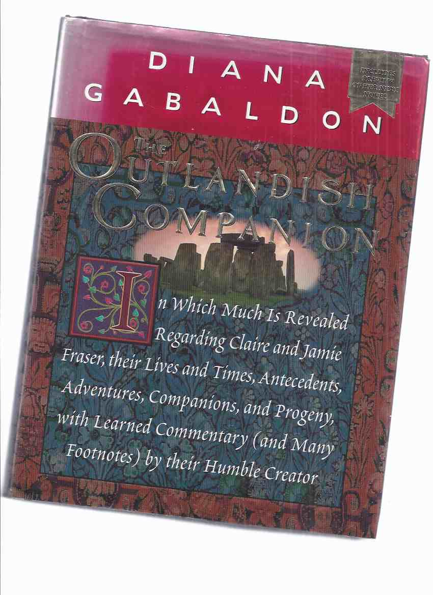 Image for The Outlandish Companion, in Which Much is Revealed Regarding Claire Randall and Jamie Fraser, Their Lives and Times, Antecedents, Adventures, Companions and Progeny, with Learned Commentary and Many Footnotes -by Diana Gabaldon - Outlander Series