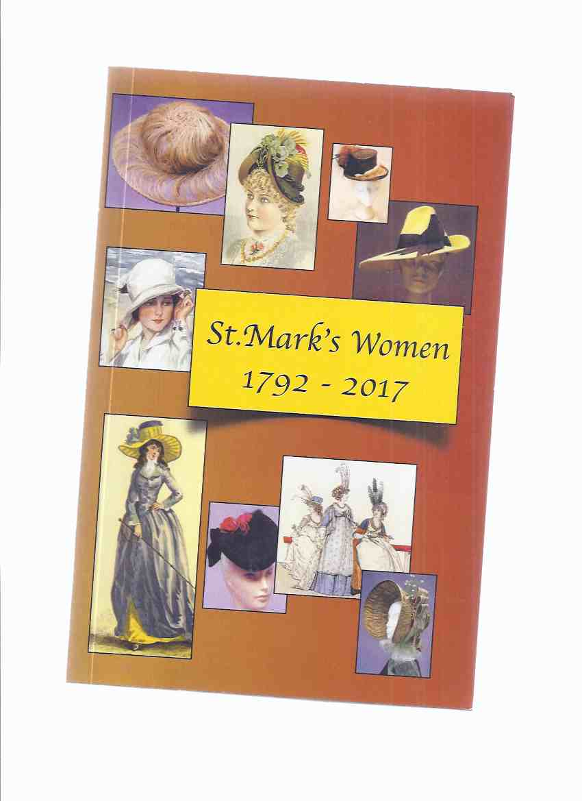 Image for St Mark's Women, 1792 - 2017 / St Mark's Anglican Church Archives Committee Niagara on the Lake (inc. Women of the Pioneer Parish; Addison Women; Organizations; Ladies' Parish Guild; Wardens; Etc )( Ontario History / Niagara Peninsula )