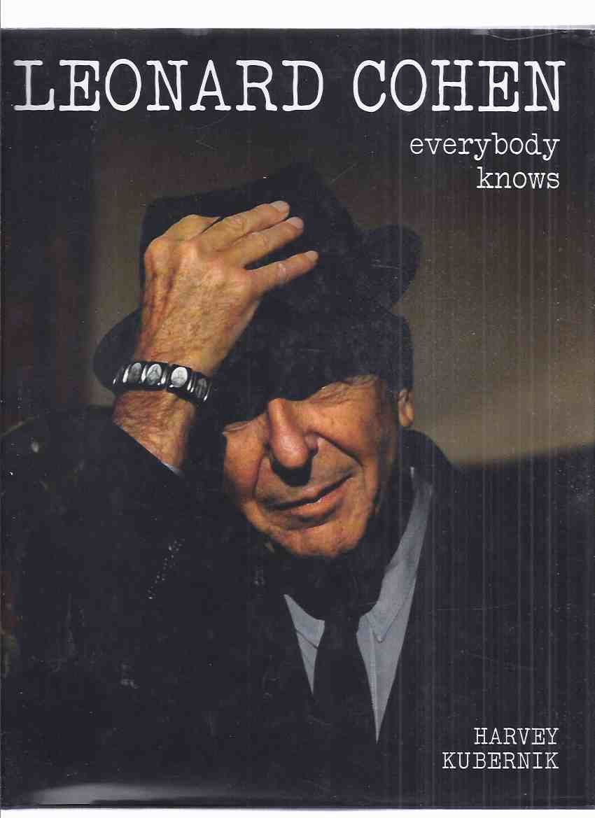 Image for Leonard Cohen:  Everybody Knows -by Harvey Kubernik