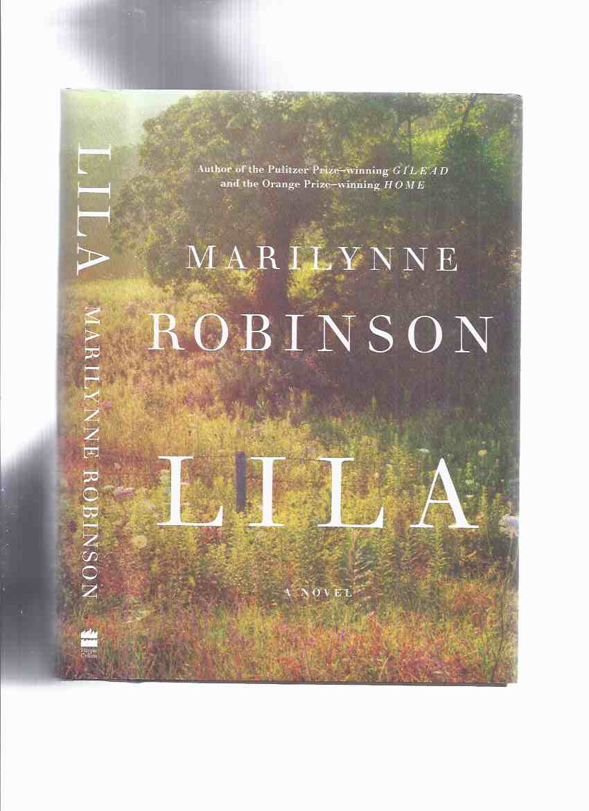 Image for Lila -by Marilynne Robinson -a Signed Copy ( Book 3 of the GILEAD Trilogy )