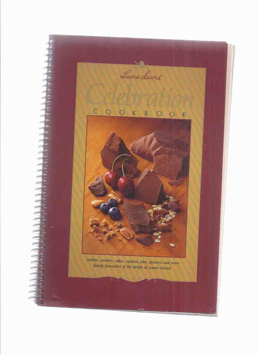 Image for The Laura Secord Celebration Cookbook ( 75th Anniversary Cook Book )(  cookies, candies, cakes, squares, pies, desserts and more family favourites of the people at Laura Secord )( Recipes / Baking / etc)( Candy )