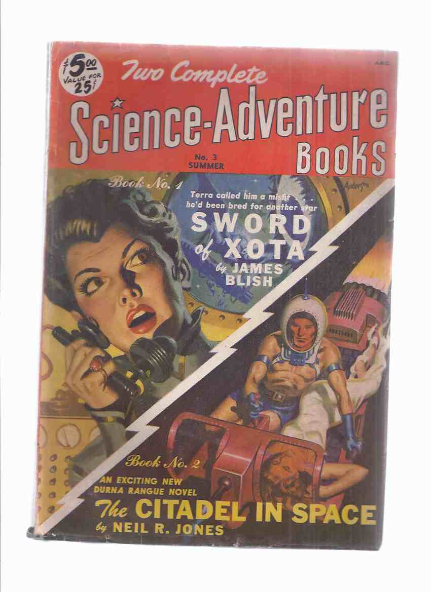 Image for Two Complete SCIENCE - ADVENTURE Books Pulp, Summer 1951, Volume 1, # 3 ( Sword of Xota By James Blish; The Citadel in Space By Neil R Jones )