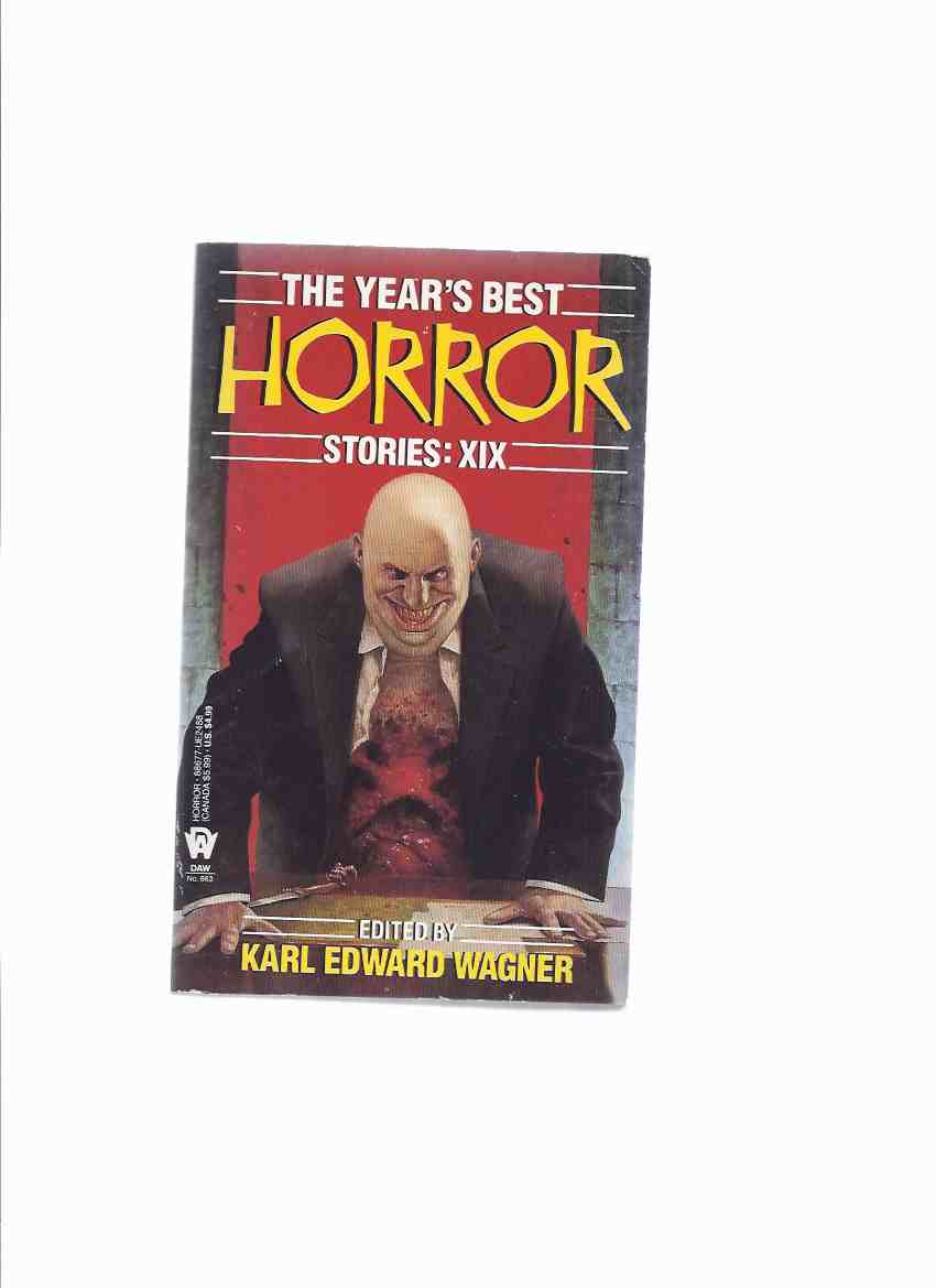 Image for The Year's Best Horror Stories xix ( Volume 19 / Book Nineteen )(inc.Speed Demons; Firebird; Lord of the Creepies; Man Who Collected Clive Barker; Elfin Pipes of Northworld; Worst Fog of the Year; I'll Give You Half-Scairt; Different Kinds of Dead etc )