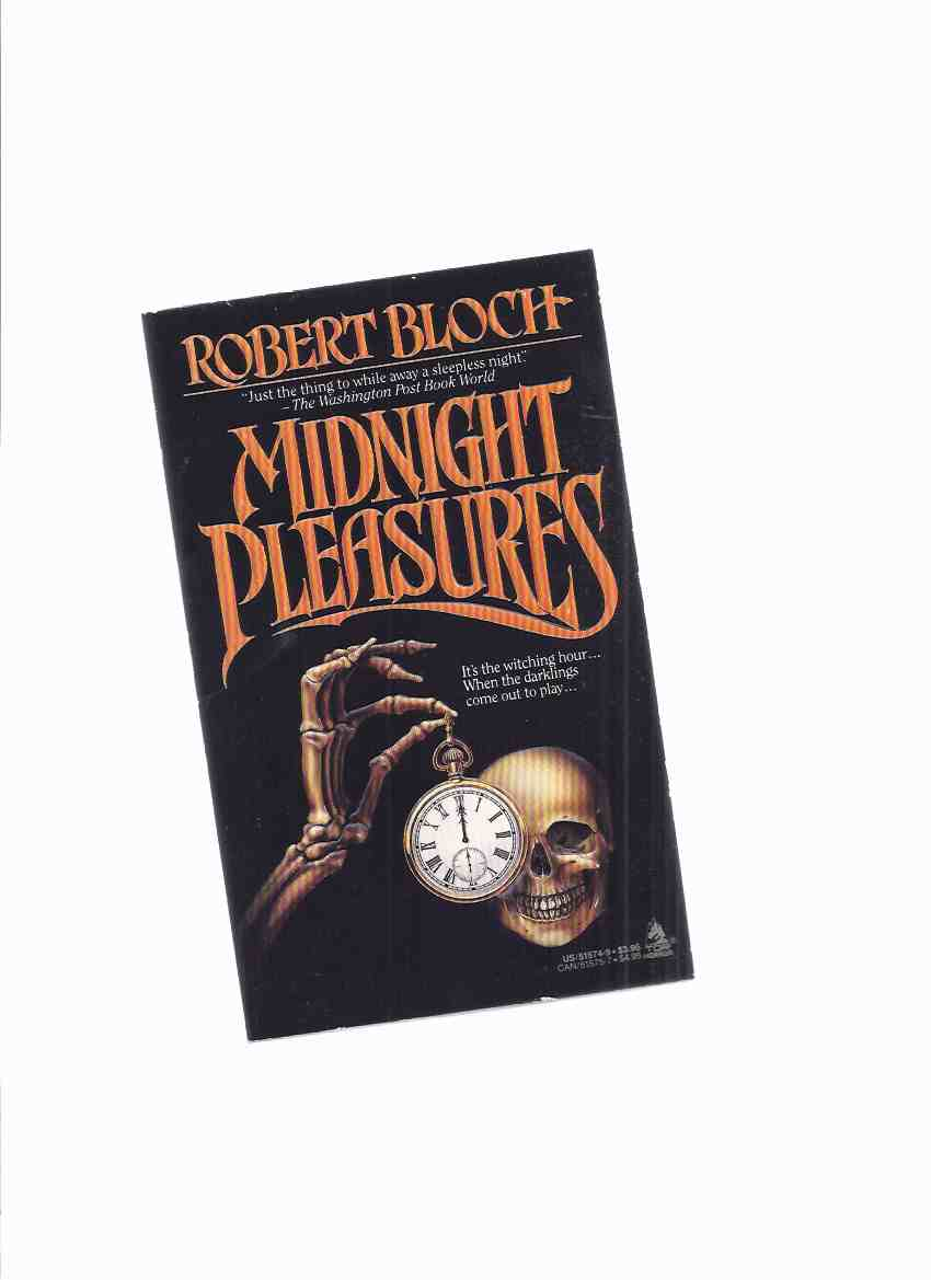 Image for Midnight Pleasures -by Robert Bloch ( Rubber Room; Night Before Christmas; Pumpkin; Spoiled Wife; Oh Say Can You See; But First These Words; Picture; The Undead; Comeback; Nocturne; Die Nasty; Pranks; Everybody Needs a Little Love; Totem Pole )