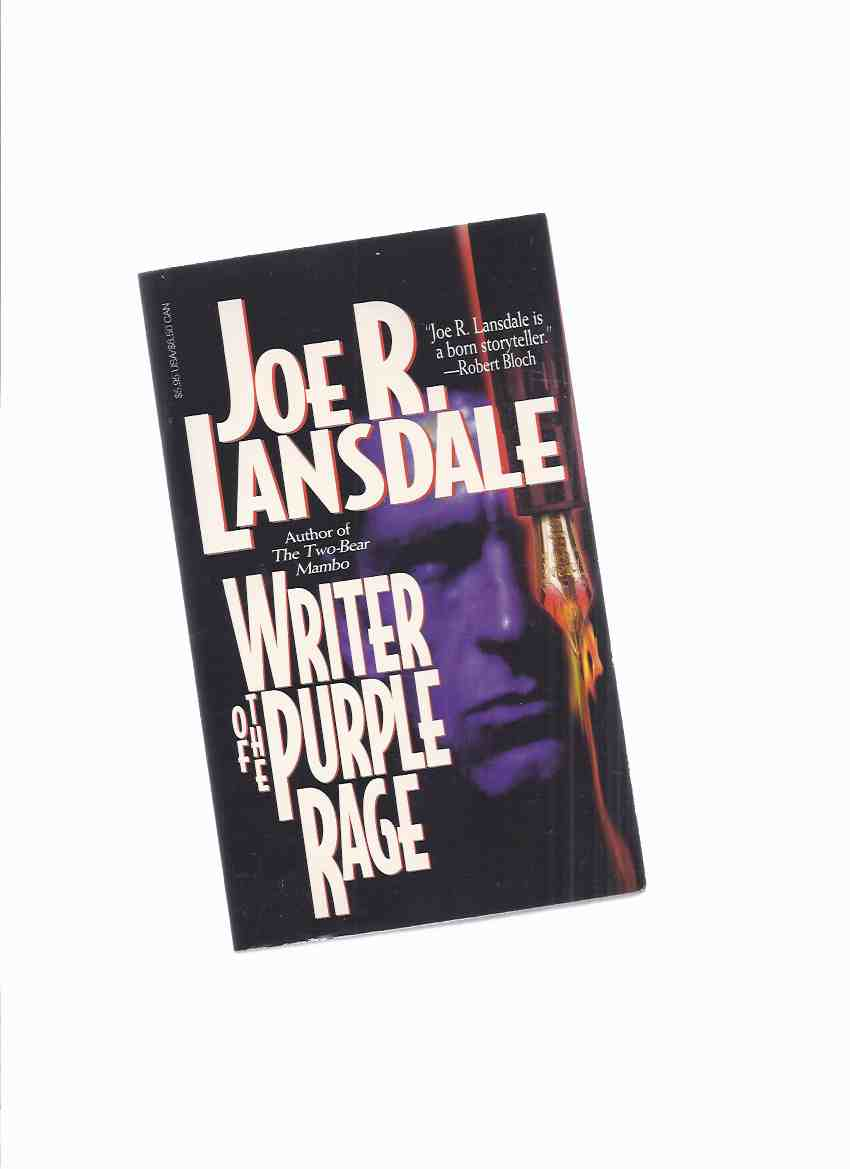 Image for Writer of the Purple Rage  ---by Joe R Lansdale  (includes:  By Bizarre Hands, the Play; Steppin' Out Summer '68; Mister Weed Eater; Bubba Ho-Tep; Godzilla's Twelve Step Program; Drive-In Date; etc)