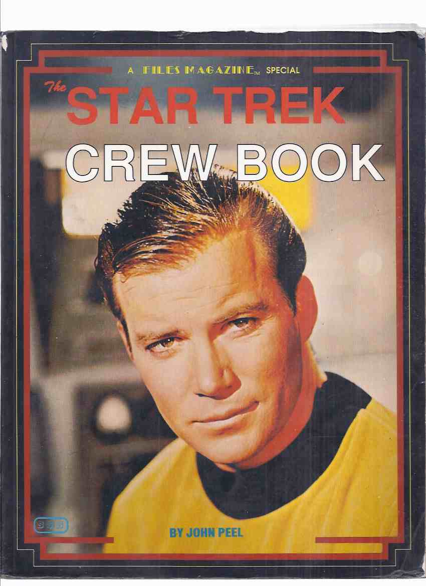 Image for The Star Trek Crew Book: A Files Magazine Special (covers: Captain Kirk; Mr Spock; Doctor McCoy; Scotty; Lieutenant Uhura; Chekov; Sulu; Nurse Chapel; Yeoman Rand; Riley; Kyle; Starship Staffing )