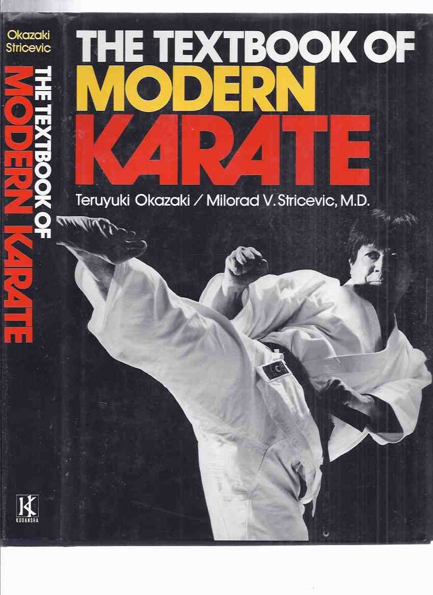 Image for Textbook of Modern Karate-by Teruyuki Okazaki & Milorad V Stricevic (inc. Training; Body Positions; Arm Techniques; Leg Techniques; Kata ; Glossary; Bibliography )( Martial Arts )