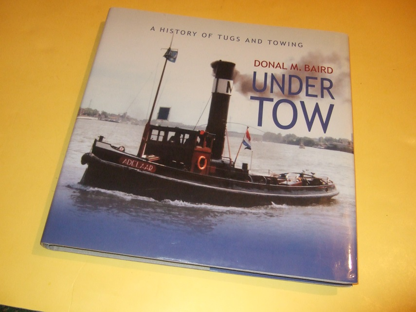 Image for UNDER TOW:  A History of Tugs and Towing -by Donal M Baird ( Tug Boats / Tugboats / Salvage Tugs ; Towboats / Tow Boats )( Candian )