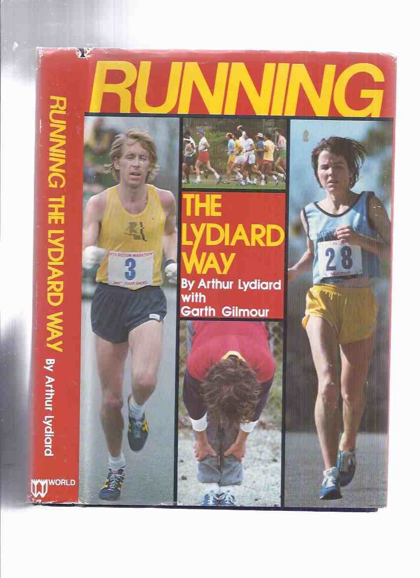 Image for Running:  The Lydiard Way -by Arthur Lydiard and Garth Gilmour ( Marathon / Middle and Long Distance Runner / Olympics Related; Training )