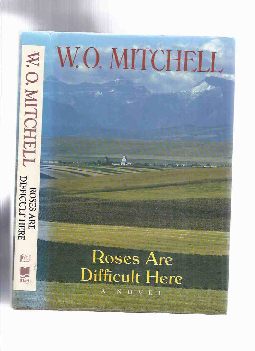 Image for Roses are Difficult Here ---by W O Mitchell -a Signed Copy