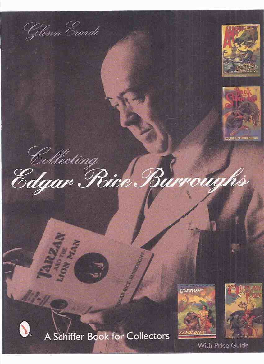 Image for Collecting Edgar Rice Burroughs -by Glenn Erardi -a Signed Copy (inc. 255 Colour Photos )( Bibliography )