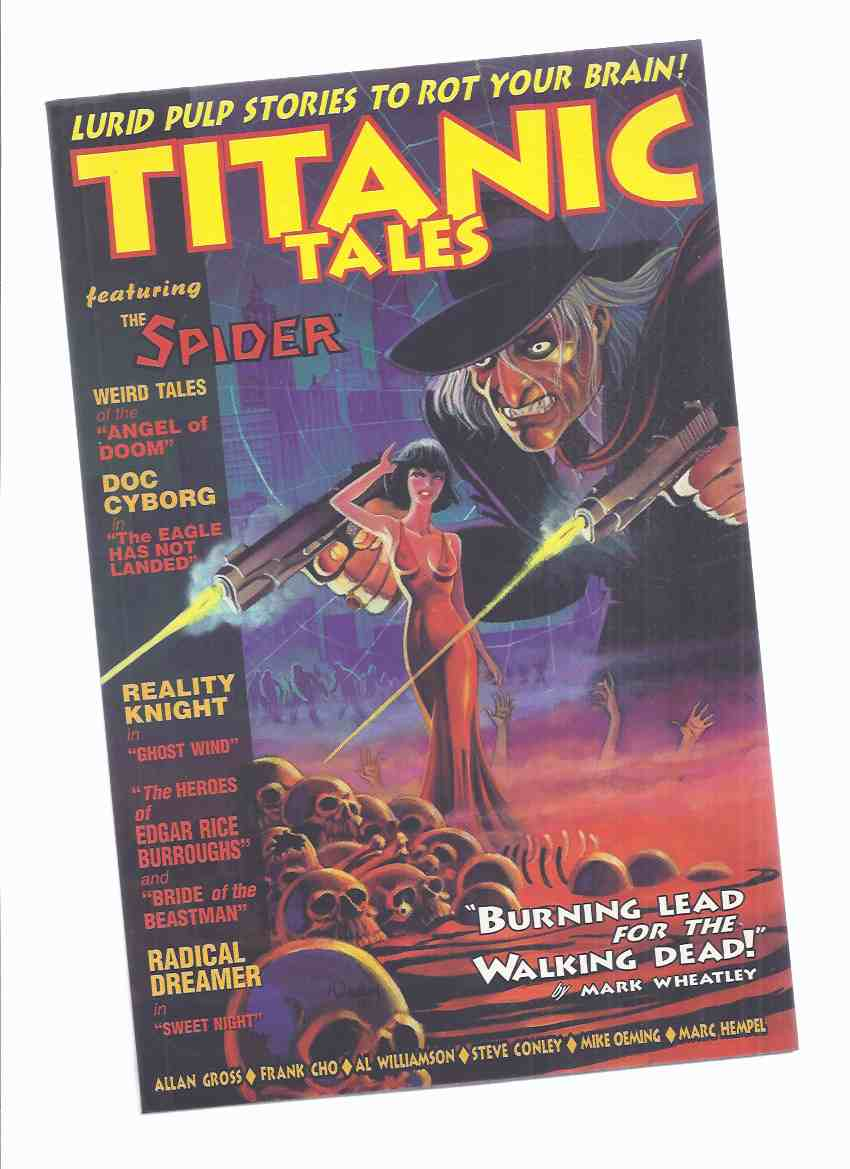 Image for Titanic Tales Featuring The Spider - Hot Lead for the Walking Dead (inc. Bride of the Beast Man; Heroes of Edgar Rice Burroughs; Doc Cyborg -Eagle Has Not Landed; Radical Dreamer in Ghost Wind; Lifeless Pulp; Sweet Night; Angel of Doom )