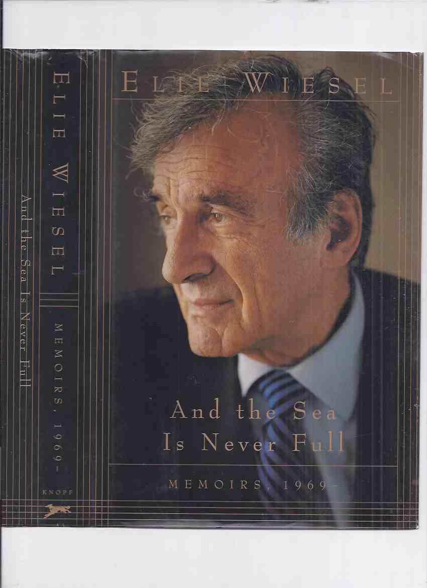 Image for And the Sea is Never Full:  MEMOIRS 1969 - , Volume 2 -by Elie Wiesel -a Signed Copy ( Autobiography / Biography )( Book Two )