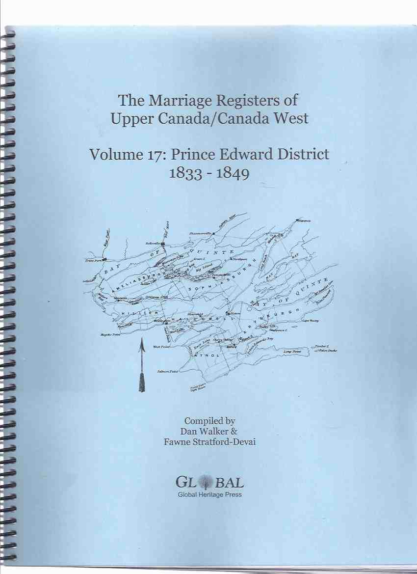Image for Marriage Registers of Upper Canada / Canada West, Volume 17: Prince Edward District 1833-1849 (Ontario History )(inc. Athol; Ameliasburgh; Bloomfield; Consecon; Demorestville; Hallowell; Hillier; Marysburgh; Milford; Picton; Sophiasburgh; Wellington, etc)
