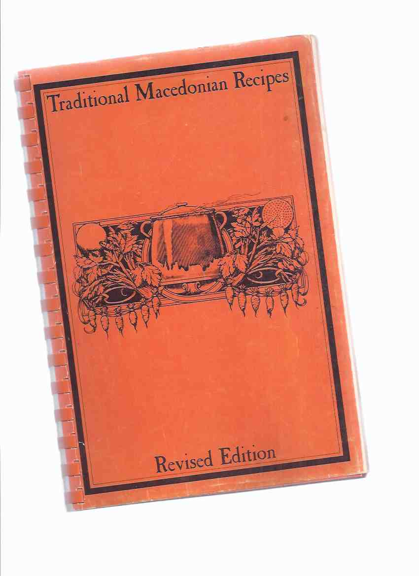 "Image for Traditional Macedonian Recipes, The Ladies' Auxiliary ""Mara Buneva"" of the Macedonian Patriotic Organization, Toronto ( Ontario ) Canada (a complete collection of recipes for beginner & gourmet alike )( Cookbook / Cook Book / Cooking )( Macedonia )"