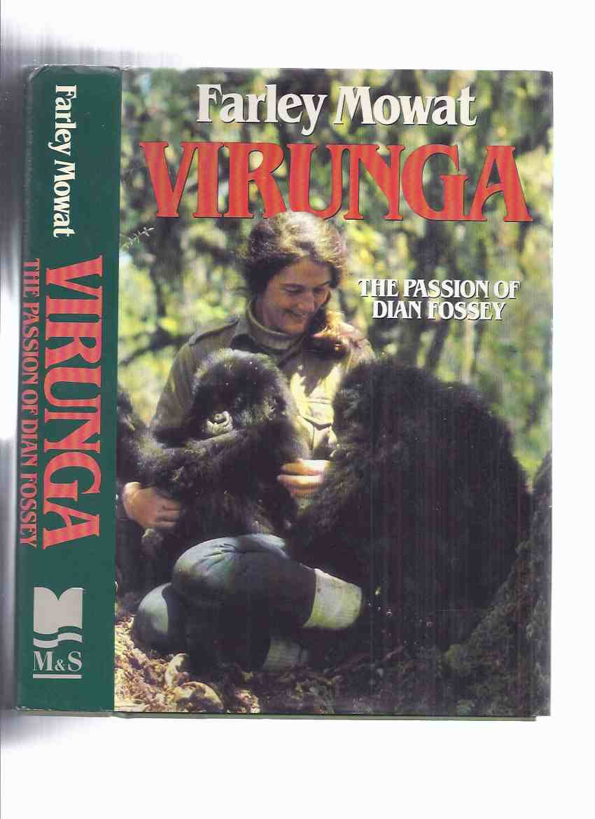 Image for VIRUNGA:  The Passion of Dian Fossey ---signed By Farley Mowat (released in the USA as:  Woman in the Mists )