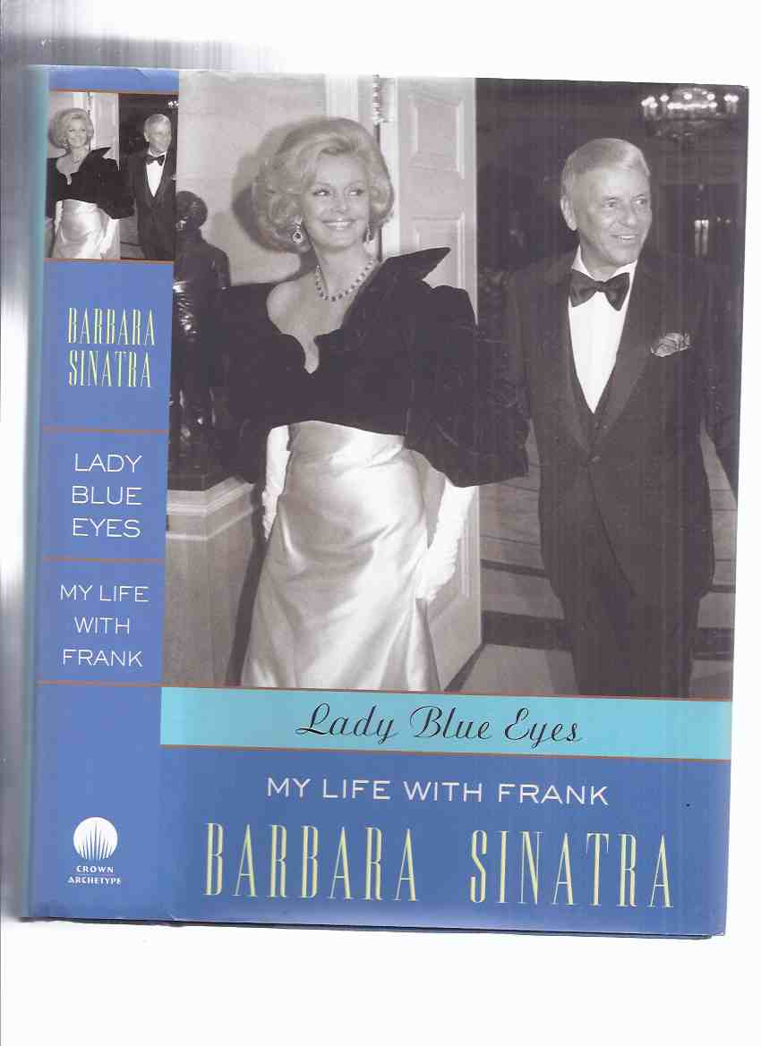 Image for Lady Blue Eyes:  My Life with Frank Sinatra -by Barbara Sinatra -a Signed Copy ( Biography / Autobiography )