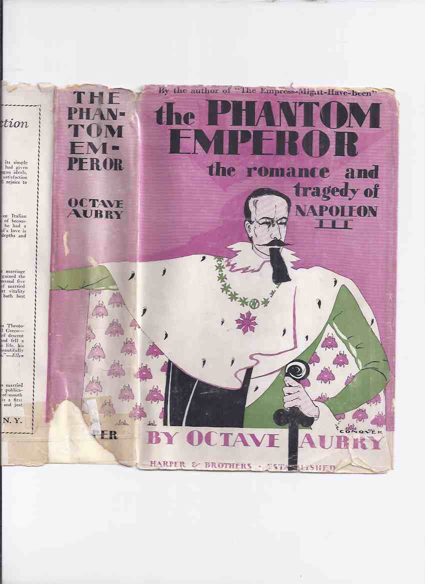 Image for The Phantom Emperor: The Romance and Tragedy of Napoleon III -by Octave Aubry ( Charles-Louis Napoléon Bonaparte / History )( First president of France and Last Monarch of France )( Biography / Biographical Novel )