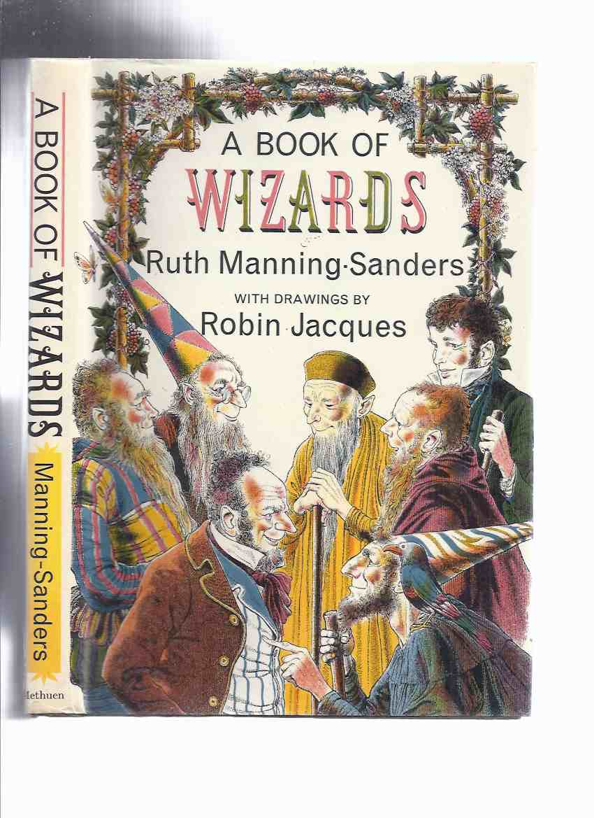 Image for A Book of Wizards -by Ruth Manning-Sanders, Illustrations / Illustrated By Robin Jacques (inc.Aniello; Farmer Weathersky; Aladdin; Jack & the Wizard; The Silver Penny; Kojata; Rich Woman, Poor Woman; Cannetella; Gold; Long, Broad & Sharpsight; etc)