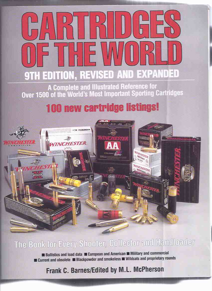 Image for Cartridges of the World, 9th Edition Revised Expanded ( References Over 1500 Sporting Cartridges -Ballistics & Load Data; European & American; Military & Commercial; Current & Obsolete; Blackpowder & Smokeless; Wildcats & Proprietary Rounds )( Handloader)