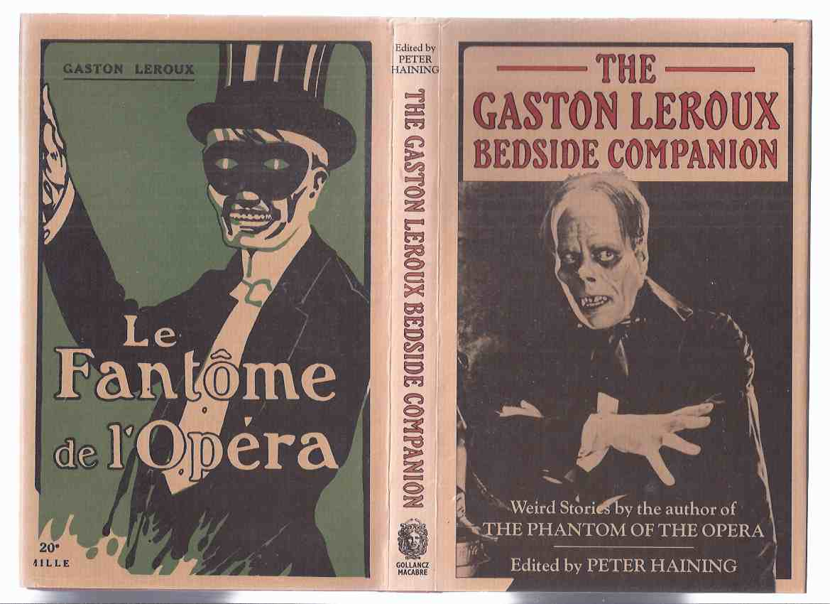 Image for Gaston Leroux Bedside Companion: Weird Stories By Author of Phantom of the Opera ( Terrible Tale; Mystery Four Husbands; Inn Terror; Woman with Velvet Collar; Crime on Christmas Night; In Letters of Fire; Gold Axe; Waxwork Museum; Real Opera Ghost )