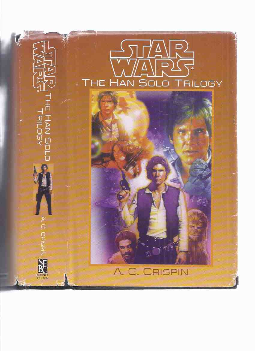 Image for Star Wars:  The Han Solo Trilogy -by A C Crispin -an Omnibus Volume with Book 1, 2 & 3  (contains:  The Paradise Snare; The Hutt Gambit; Rebel Dawn )( Jabba / Jiliac the Hutt )