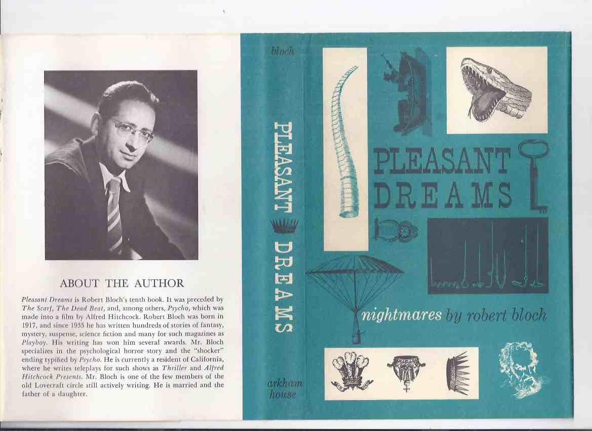 Image for ARKHAM HOUSE:  Pleasant Dreams - Nightmares -by Robert Bloch -a Signed Copy (inc. Sorcerer's Apprentice; Mr Steinway; Proper Spirit; Catnip; Cheaters; Hungarian Rhapsody; Light House; Sleeping Beauty; Sweet Sixteen; That Hell Bound Train; Enoch Etc