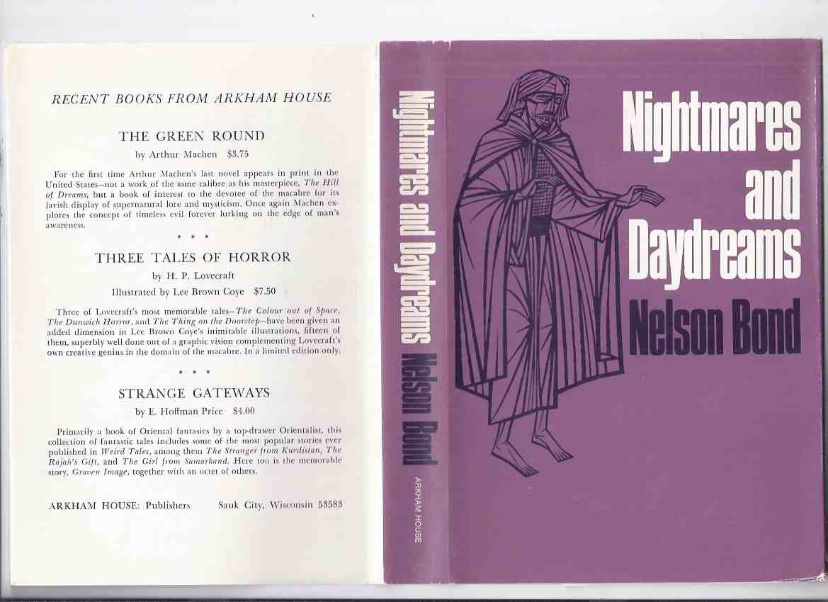 Image for ARKHAM HOUSE:  Nightmares and Daydreams -by Nelson Bond -signed  ( To People a New World; A Rosy Future for Roderick; Song; Petersen's Eye; Abduction of Abner Greer; Bird of Prey; Spinsters; Devil to Pay; Down Will Come Sky; Pet Shop; Al Haddon's Lamb)