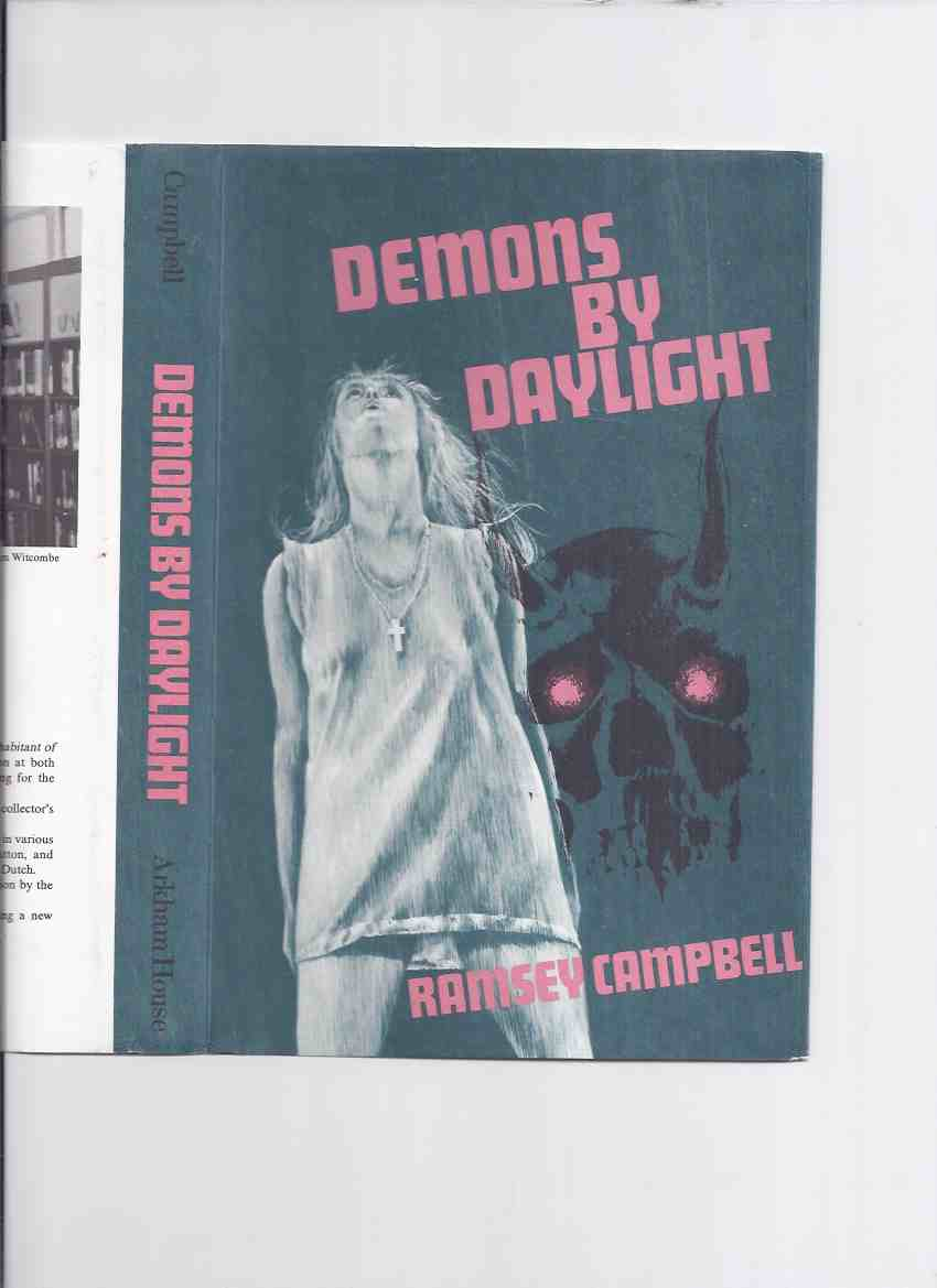 Image for Demons By Daylight ---by Ramsey Campbell -Signed / ARKHAM HOUSE (inc End of a Summer's Day; At First Sight; The Franklyn Paragraphs; Interloper, by Errol Undercliffe; The Sentinels; The Guy; The Old Horns; The Lost; The Stocking; Made in Goatswood;  etc )