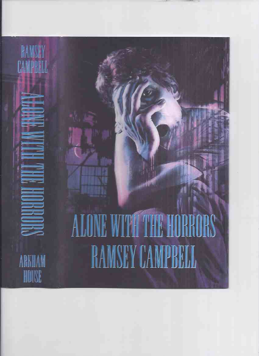 Image for ALONE WITH THE HORRORS: The Great Short Fiction of Ramsey Campbell 1961-1991 -Signed / ARKHAM HOUSE (inc. Cold Print; Scar; Voice of the Beach; Mackintosh Willy;Midnight Hobo; Depths; Another World; End of the Line, etc)
