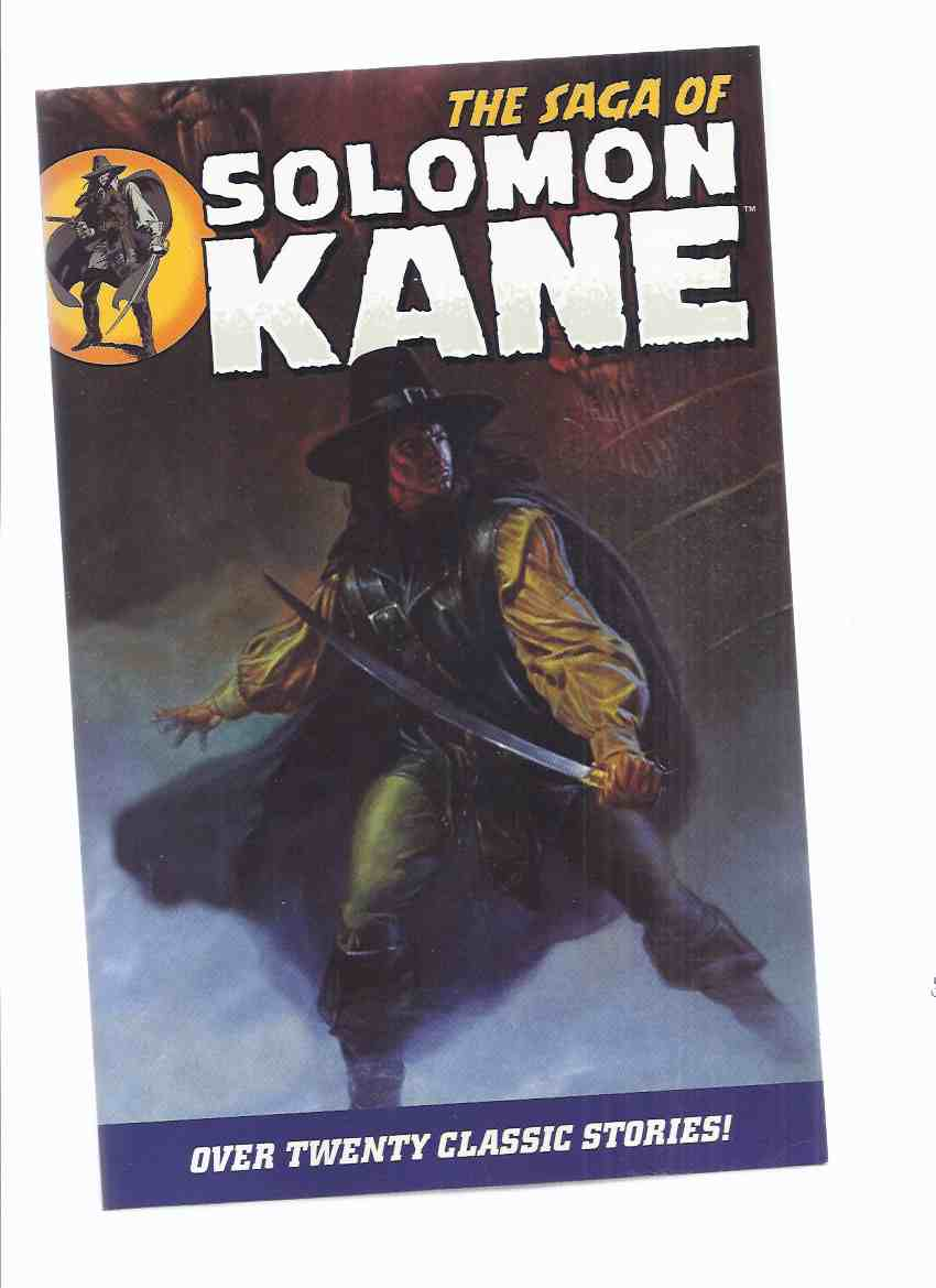 Image for The Saga of Solomon Kane (inc Trail of SK; Skulls in the Stars; Hills of the Dead; Castle of the Undead; Right Hand of Doom; Homecoming; Blades of the Brotherhood; Moon of Skulls; Return of Sir Richard Grenville; Footfalls Within; Cold Hands of Death etc)