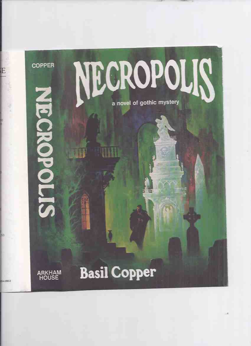 Image for Necropolis -by Basil Copper / ARKHAM HOUSE