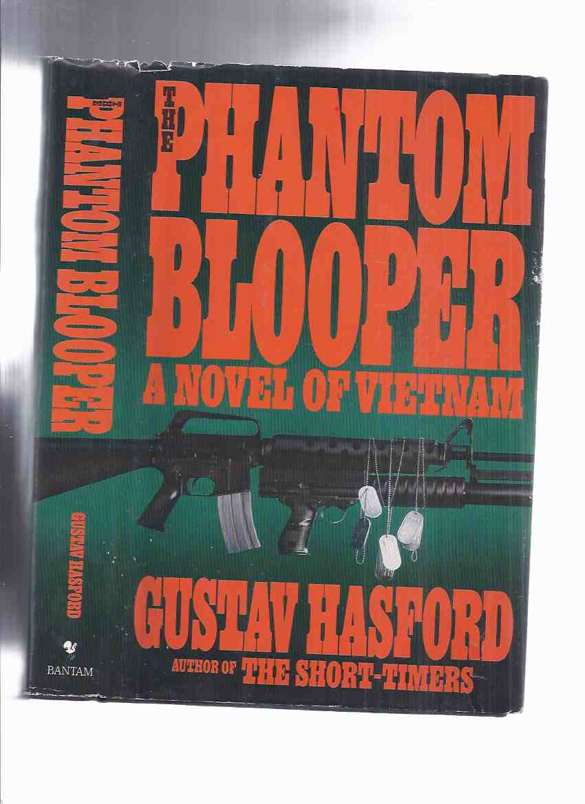 Image for The Phantom Blooper -by Gustav Hasford ( sequel to The Short-Timers --- Basis for the Movie FULL METAL JACKET) ( Shorttimers )