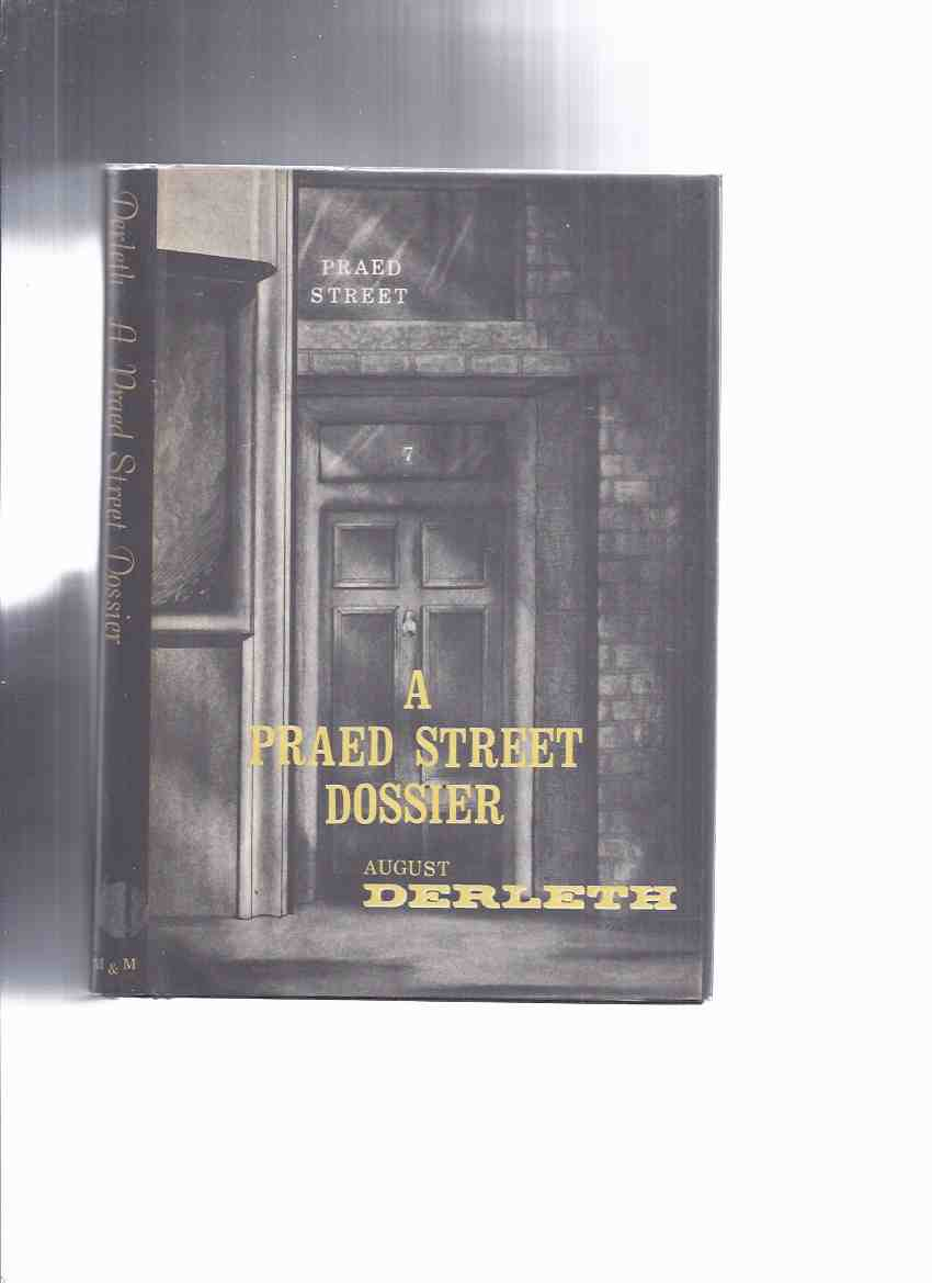 Image for A Praed Street Dossier ---by August Derleth / Mycroft & Moran / Arkham House  (includes a Praed Street Irregulars - Pontine membership Card Signed by Luther Norris )( Solar Pons ) / Mycroft and Moran - Arkham House
